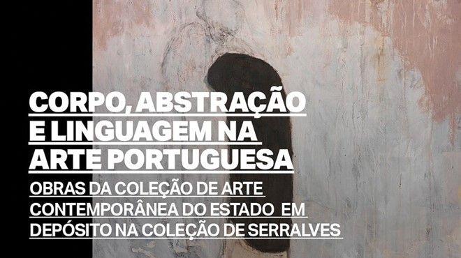 """Exposição """"Corpo, Abstração e Linguagem na Arte Portuguesa"""""""
