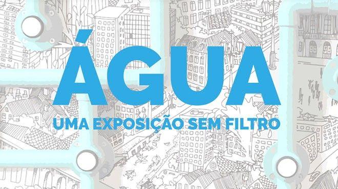 ÁGUA – uma exposição sem filtro