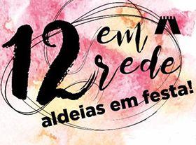 12 em Rede - Aldeias em Festa! (12 im Netzwerk - Dörfer beim Feiern!)