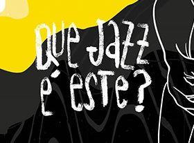O Que Jazz É Este?