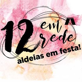 12 em Rede - Aldeias em Festa! (12 in Netwerk - Dorpen in Partij!)